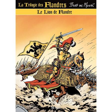 Bob De Moor : Le Lion des Flandres