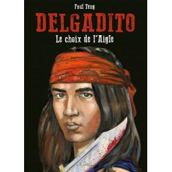Delgadito - TL 1: Le Choix de l'Aigle (P. Teng)