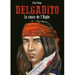 Delgadito - TL 1: Le Choix de l'Aigle - extrait