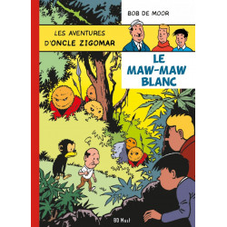 Oncle Zigomar (Bob De Moor) - Le Maw-Maw Blanc