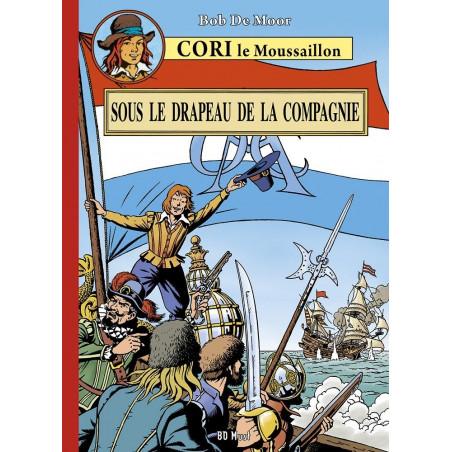 Cori le Moussaillon - T1: Sous le drapeau de la Compagnie