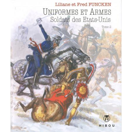 Uniformes et Armes - T2: Soldats des Etats-Unis (L&F. Funcken)