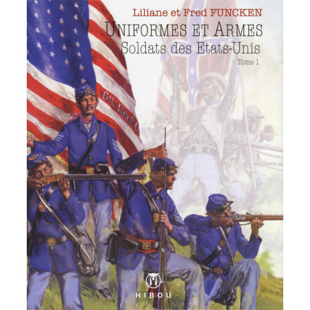 Uniformes et Armes - Soldats des Etats-Unis tome 1 (L&F. Funcken)