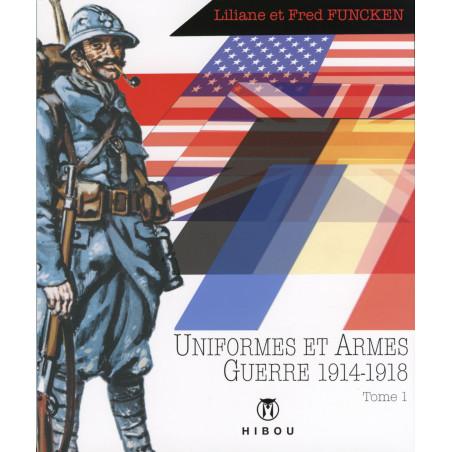 Uniformes et Armes : Guerre 1914-1918, tome 1 (L&F. Funcken)