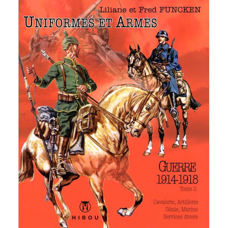 Uniformes et Armes : Guerre 1914-1918, tome 2 (L&F. Funcken)