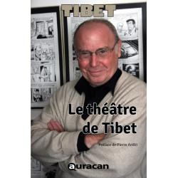 Tibet écrivain : Le théâtre...