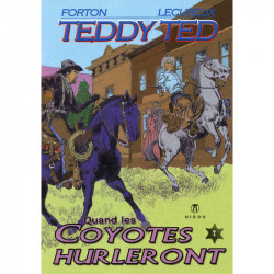 Teddy Ted - tome 7 : Quand les coyotes hurleront - couverture
