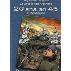La bataille des Ardennes : 20 ans en 45 à Bastogne