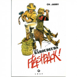 Les Baroudeurs : Flash Back !
