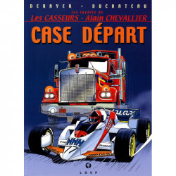 Les inédits des Casseurs et Alain Chevallier : Case départ, par Denayer et Duchâteau