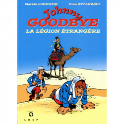 Johnny Goodbye : La légion étrangère, par Attanasio et Lodewijk