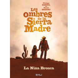 Les Ombres de la Sierra Madre - tome 1 : La Niña Bronca, par Brecht et Nihoul