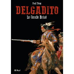 Delgadito - TL 4 : Le Cercle Brisé, par Teng