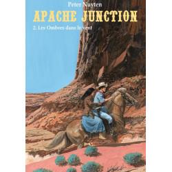 Apache Junction - T2 : Les Ombres dans le vent