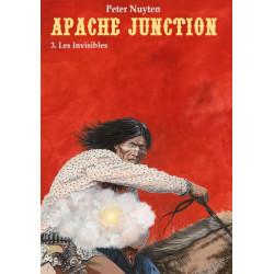 Apache Junction - T3 : Les Invisibles
