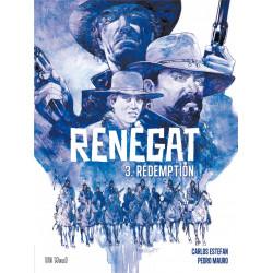 Renégat - T3 : Rédemption, par Carlos Estefan et Pedro Mauro
