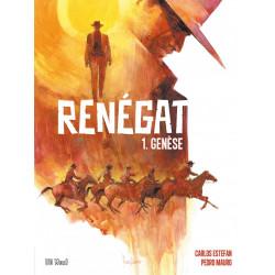 Renégat - T1 : Genèse, par Carlos Estefan et Pedro Mauro