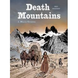 Death Mountains - T1: Mary Graves, par Daniel Brecht et Christophe Bec
