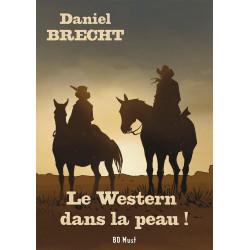 Le Western dans la peau, dossier sur Daniel Brecht