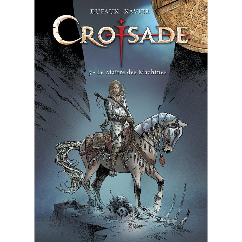 Croisade - T3 : Le Maître des Machines (TT)