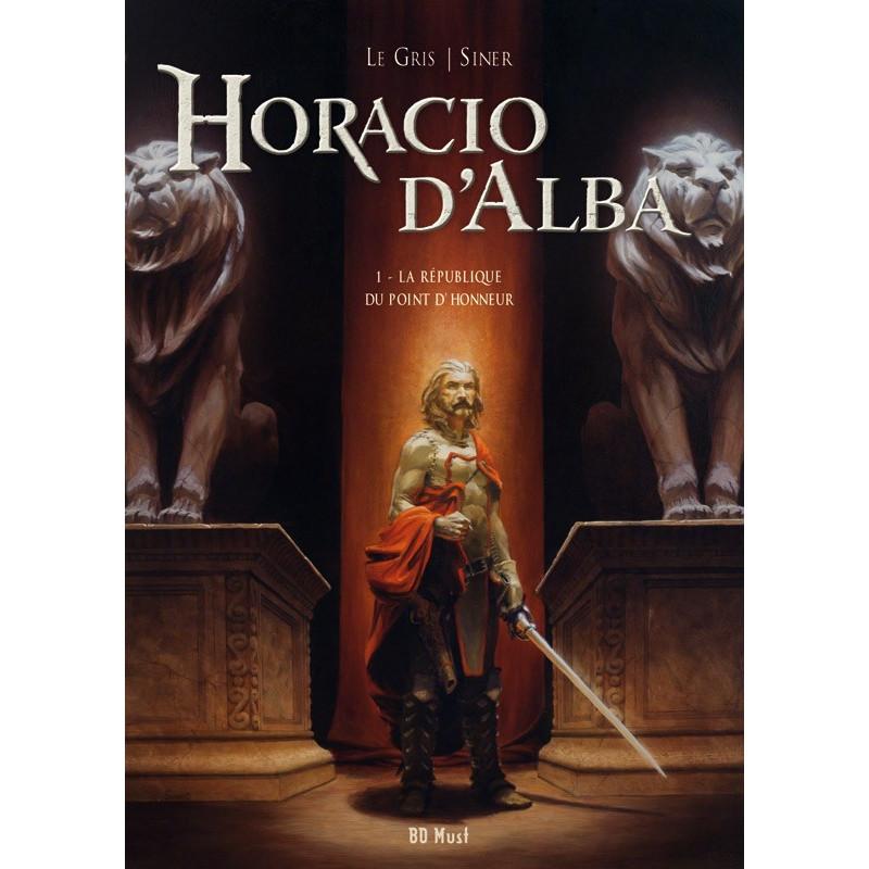 Horacio d'Alba - T1: La République du Point d'Honneur  (TT)