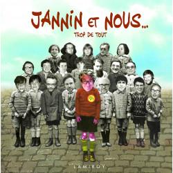 Jannin et Nous : Trop de tout !